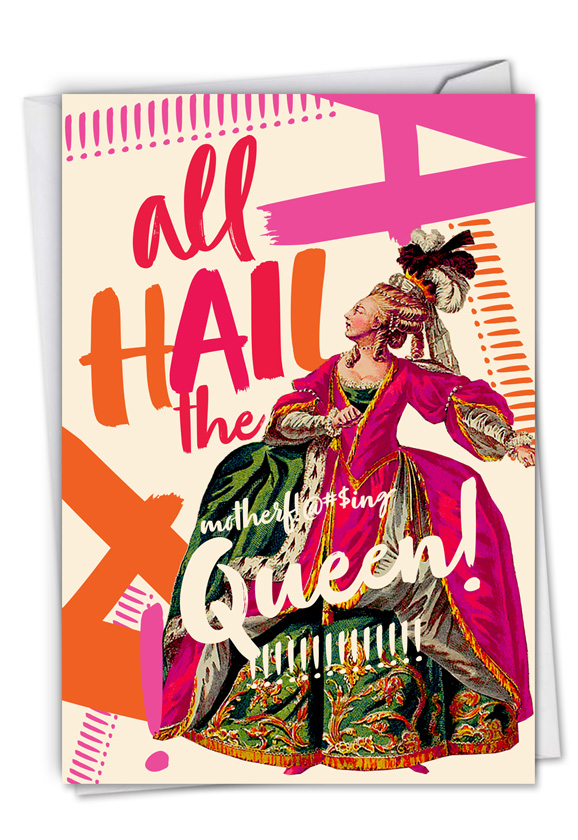 All Hail The Queen: Humorous All Occasions Blank Paper Card