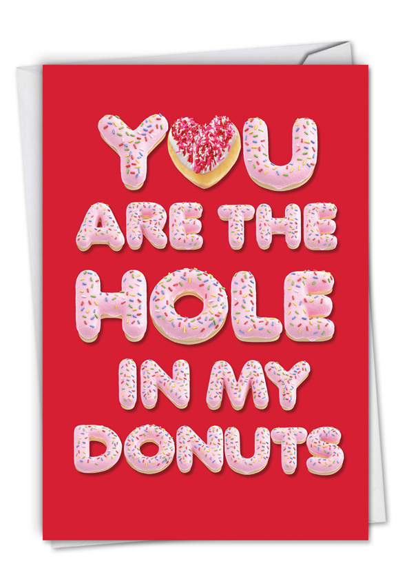 Hole In My Donuts: Hysterical Valentine's Day Greeting Card