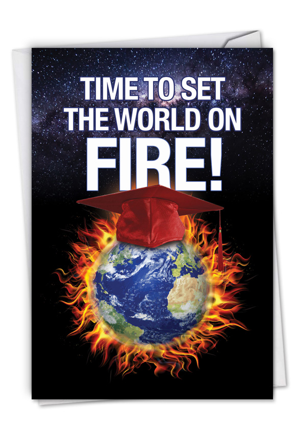 Set The World On Fire: Funny Graduation Card