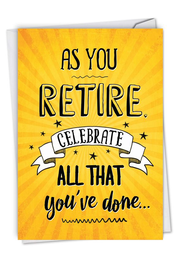 As You Retire: Hysterical Retirement Greeting Card