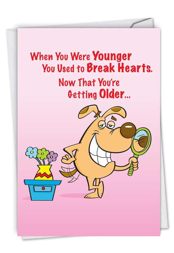 Break Hearts: Humorous Birthday Paper Card