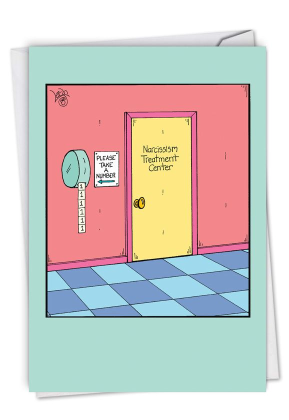 Narcissism Treatment Center: Hilarious Birthday Printed Greeting Card
