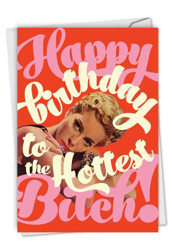 Hottest Byatch: Hilarious Birthday Blank Greeting Card