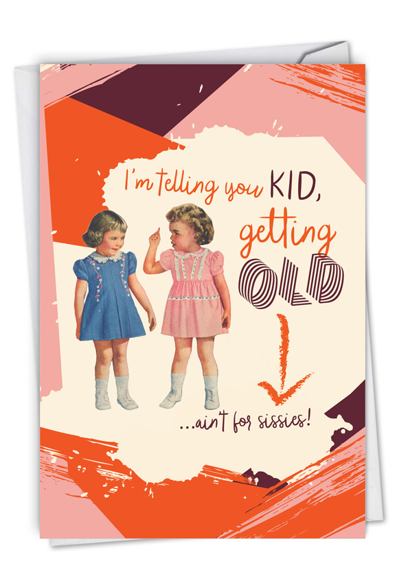 Ain't For Sissies: Humorous Birthday Blank Paper Card