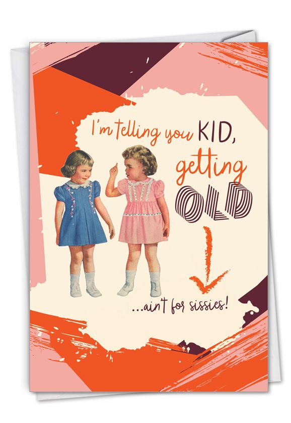 Ain't For Sissies: Hysterical Birthday Printed Card