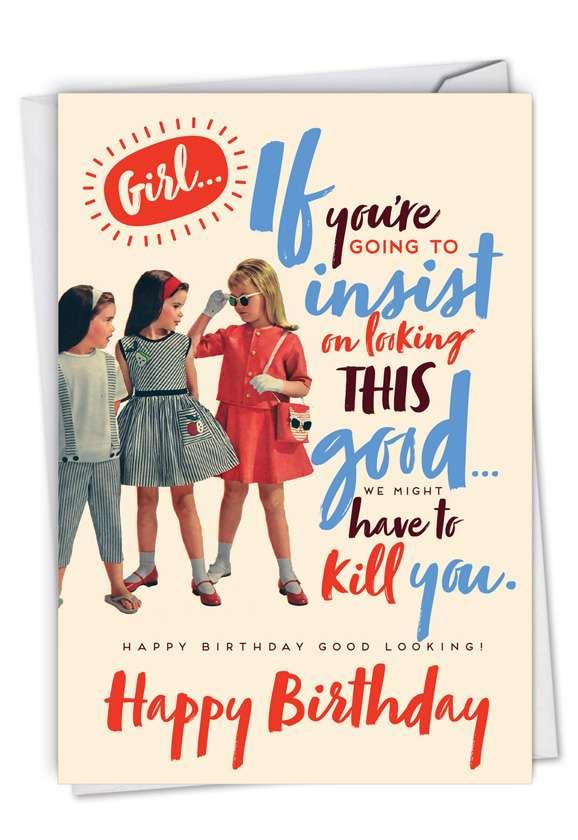 Good Looking: Humorous Birthday Blank Card