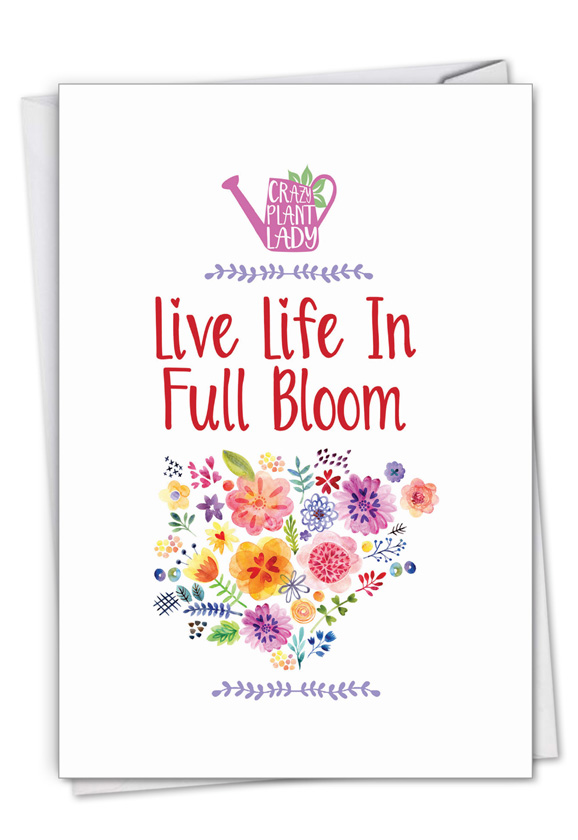 Crazy Plant Lady - Full Bloom: Stylish Birthday Paper Greeting Card