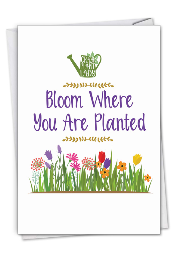 Crazy Plant Lady - Where Planted: Creative Graduation Printed Greeting Card