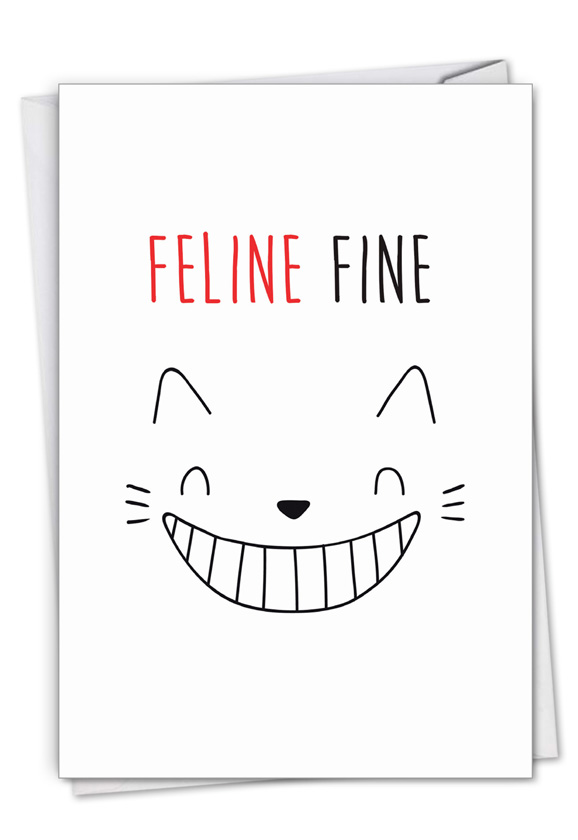 Cat Got Your Tongue - Feline Fine: Stylish Get Well Card