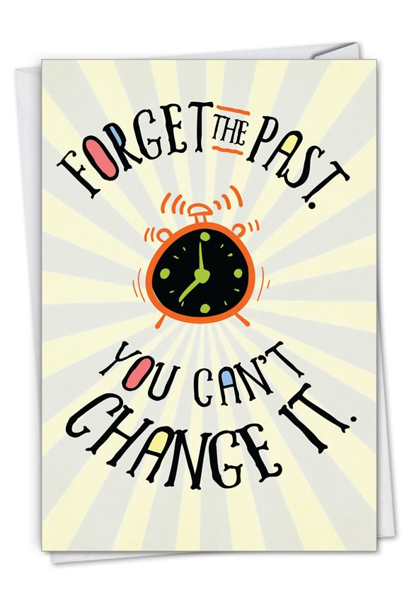 Forget The Past: Funny Birthday Card