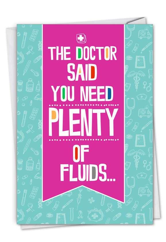 Plenty Of Fluids: Hilarious Get Well Greeting Card