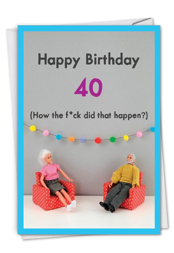 How Did 40 Happen: Funny Milestone Birthday Card