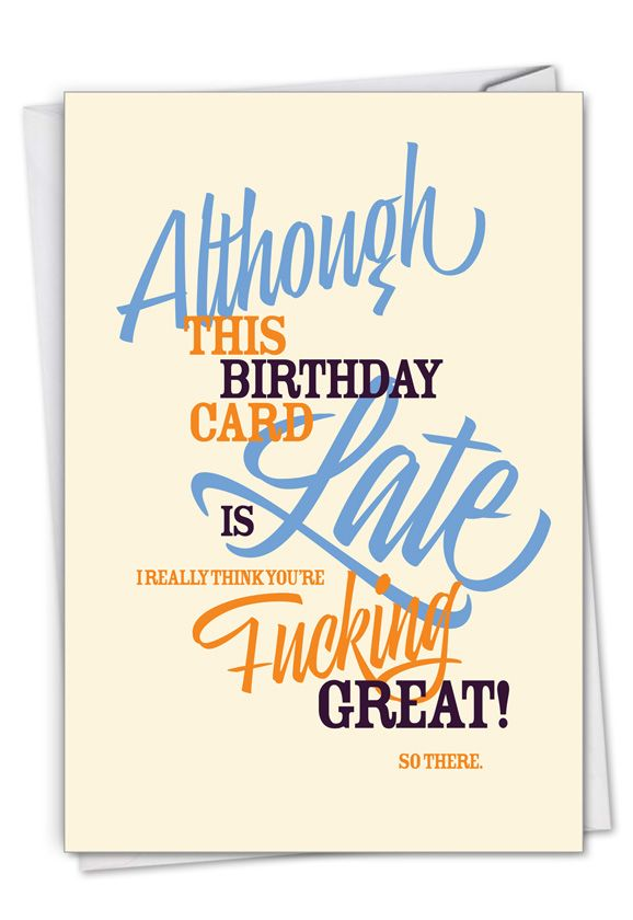Late Card: Hysterical Belated Birthday Greeting Card