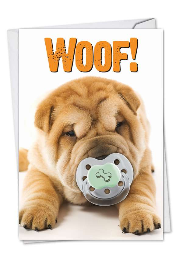 Woof: Hysterical Birthday Paper Greeting Card