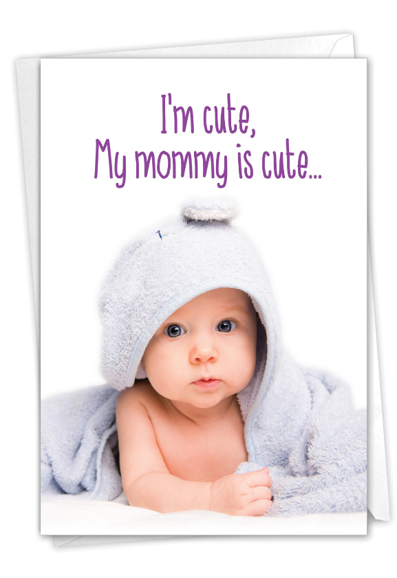 Mommy Is Cute: Hysterical Father's Day Printed Card