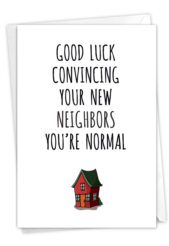 New Neighbors: Hilarious New Home Greeting Card