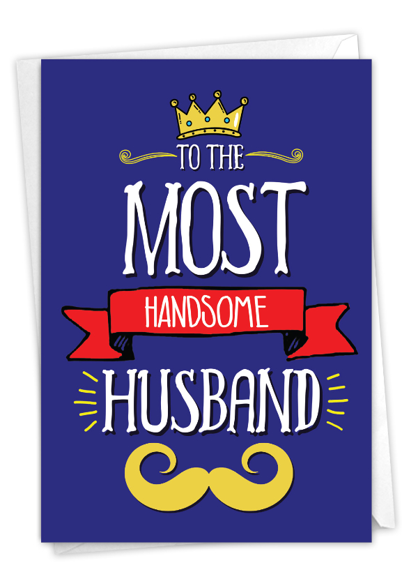 Handsome Husband: Funny Birthday Paper Card
