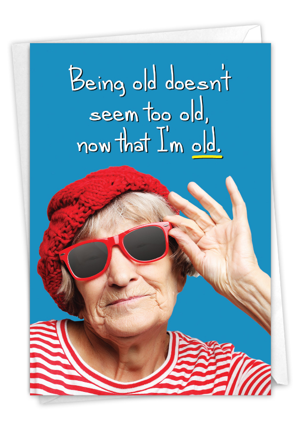Now That I'm Old: Funny Birthday Paper Card