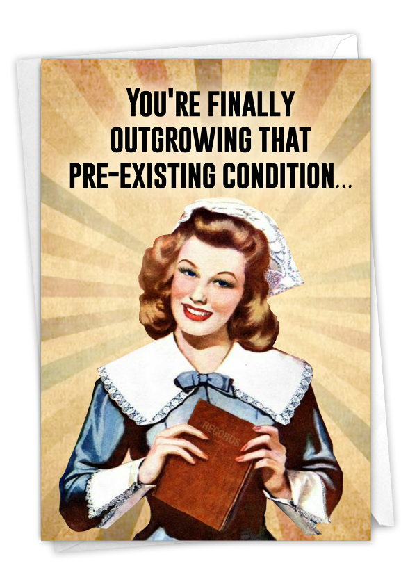 Pre-Existing Condition: Hilarious Birthday Printed Greeting Card