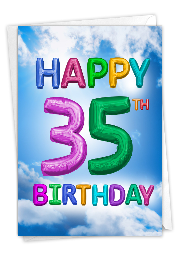 Inflated Messages - 35: Hilarious Milestone Birthday Greeting Card