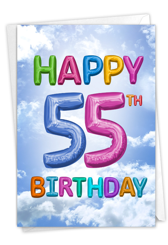 Inflated Messages - 55: Hysterical Milestone Birthday Printed Card