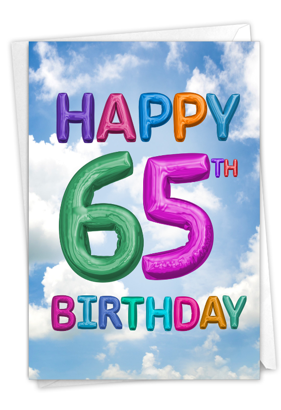 Inflated Messages - 65: Funny Milestone Birthday Paper Greeting Card