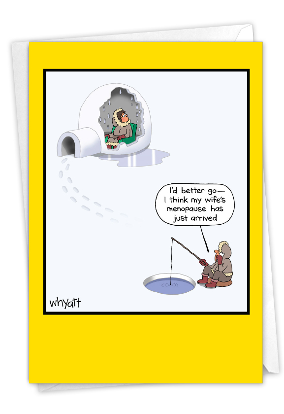 Funny Birthday Paper Card By Tim Whyatt From NobleWorksCards.com - Igloo Menopause