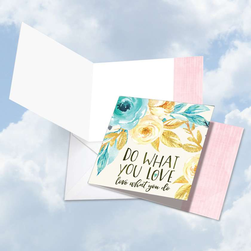 Words of Encouragement What You Love: Creative Blank Square-Top Paper Card