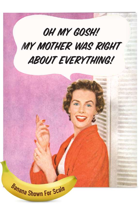 Mother Was Right: Humorous Mother's Day Jumbo Printed Card