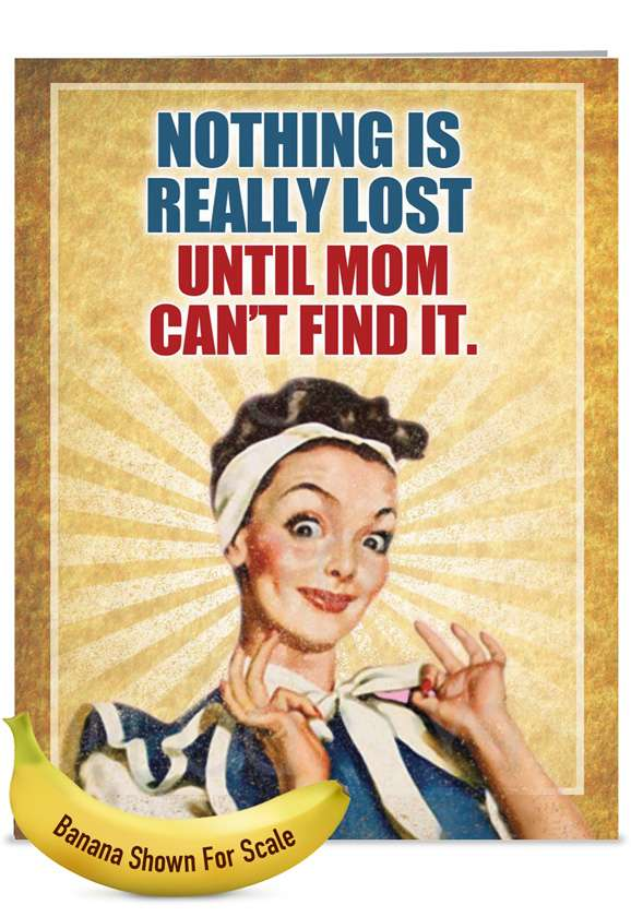 Nothing Is Lost: Hilarious Mother's Day Jumbo Paper Greeting Card