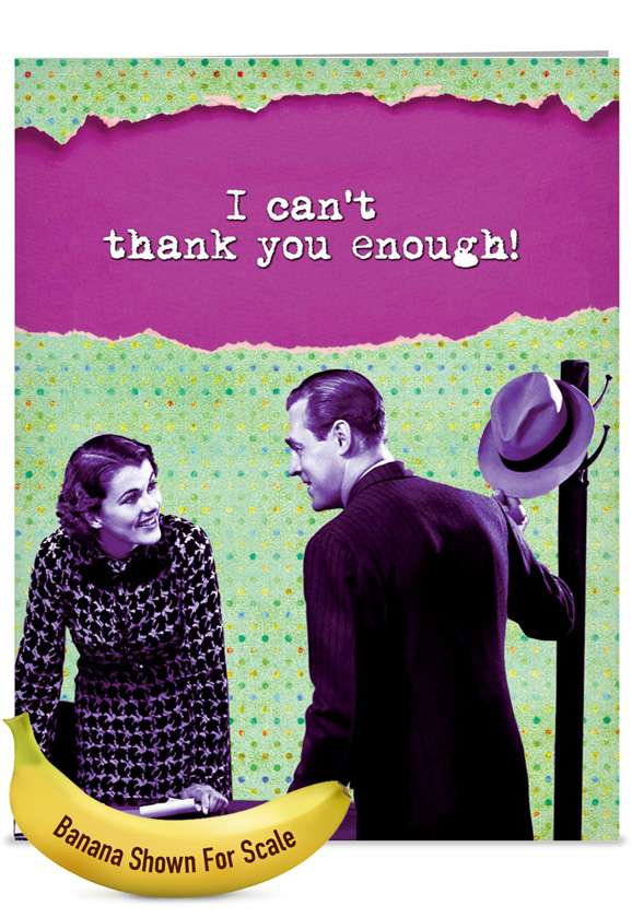 Can't Thank You Enough: Hilarious Thank You Jumbo Printed Greeting Card