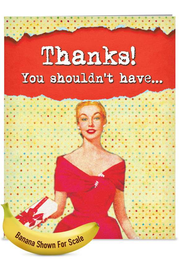 Loved It So Much: Hysterical Thank You Jumbo Greeting Card