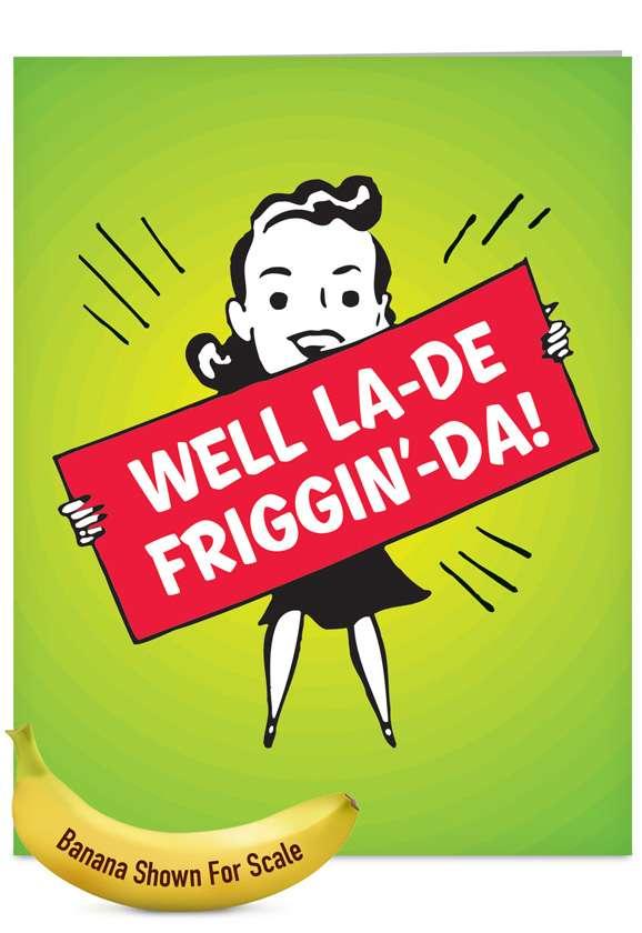 LaDeFrigginDa: Hilarious Blank Jumbo Paper Greeting Card