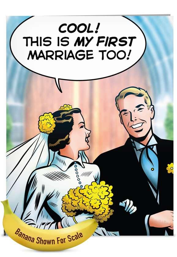 First Marriage: Funny Wedding Jumbo Printed Greeting Card