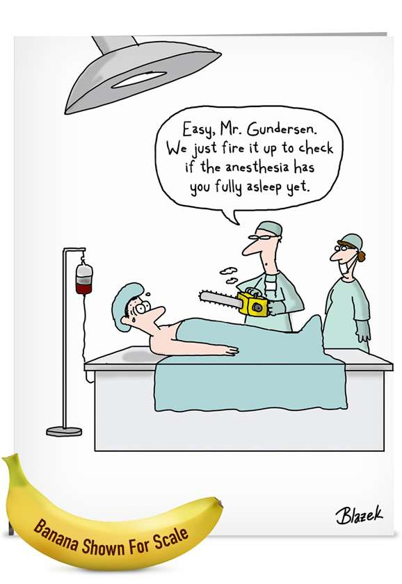Chainsaw Anesthesia: Humorous Get Well Jumbo Paper Greeting Card