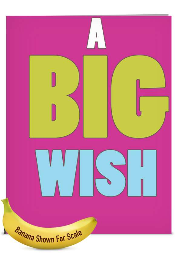 A Big Wish: Humorous Blank Jumbo Paper Greeting Card