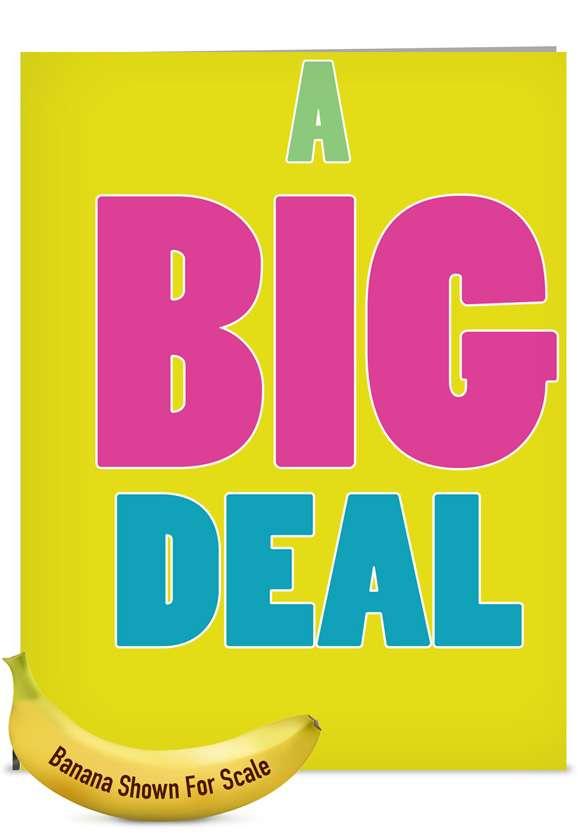 A Big Deal: Hilarious Blank Jumbo Printed Greeting Card