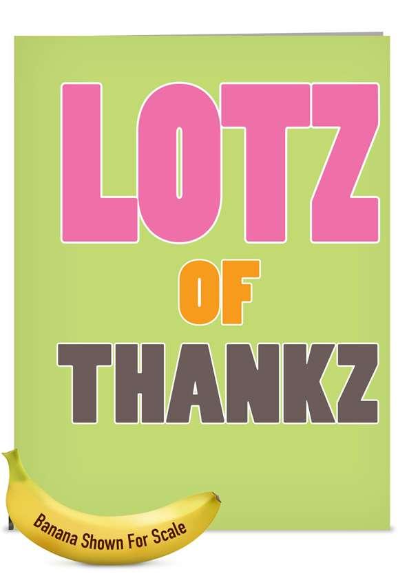 LOTZ Of Thankz: Hilarious Thank You Jumbo Greeting Card