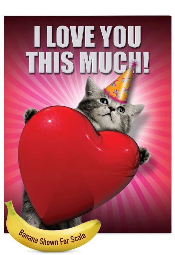 Love You This Much Cat: Funny Blank Jumbo Printed Greeting Card