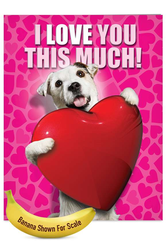 Love You This Much Dog: Humorous Blank Jumbo Paper Card