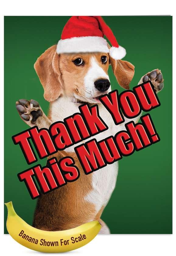 Dog Big Thanks: Creative Christmas Thank You Jumbo Greeting Card