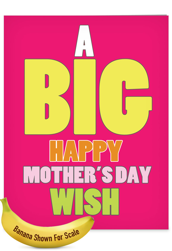 Big Mother's Day Wish: Funny Mother's Day Extra Large Paper Card