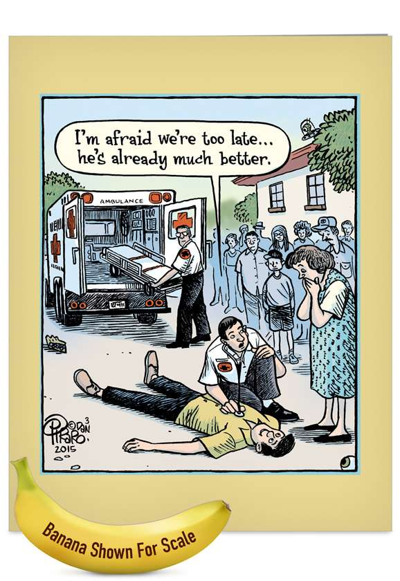 Late Ambulance: Hysterical Get Well Jumbo Paper Card