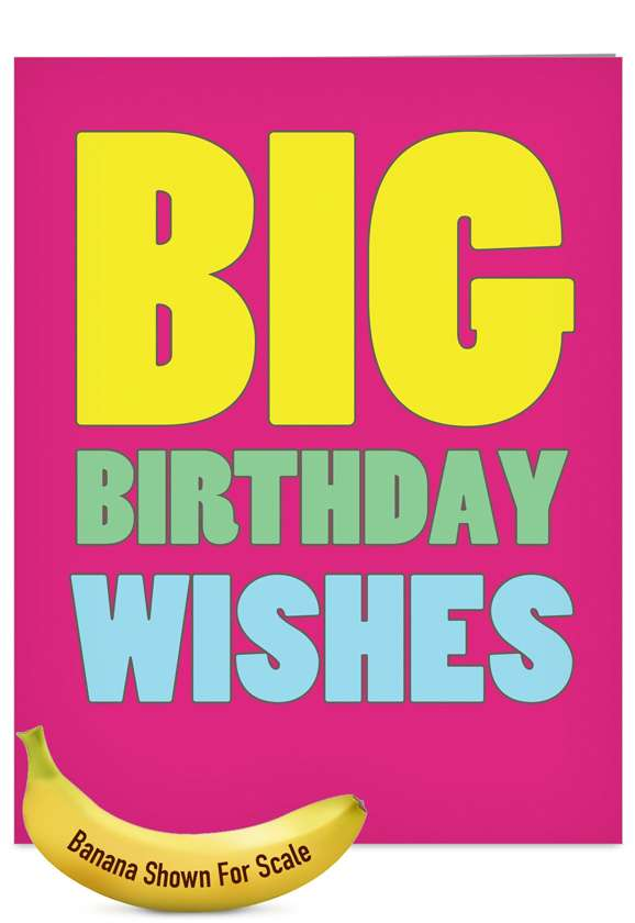 Hilarious Birthday Jumbo Printed Card from NobleWorksCards.com - Big Birthday Wishes