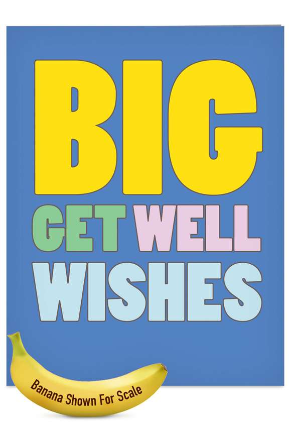 Big Get Well Wishes: Humorous Get Well Jumbo Paper Greeting Card