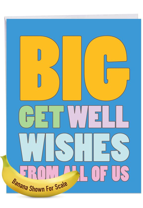 Big Get Well Wishes: Funny Get Well Extra Large Paper Card