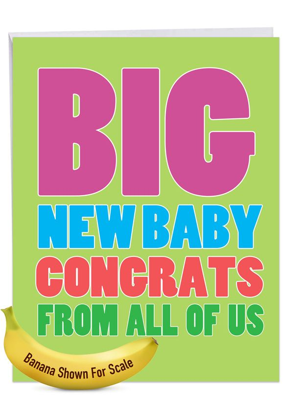 Big New Baby Congrats: Humorous Baby Over-sized Paper Greeting Card