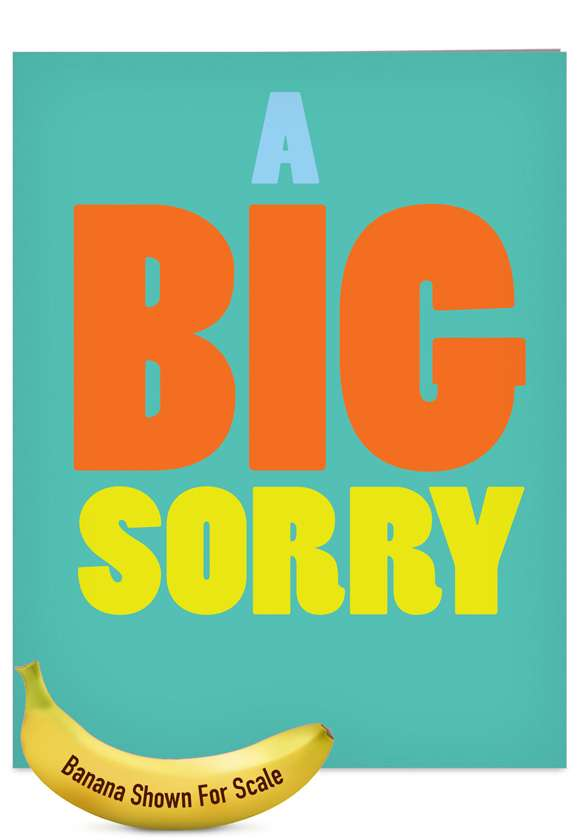 A Big Sorry: Hilarious Sorry Jumbo Printed Greeting Card