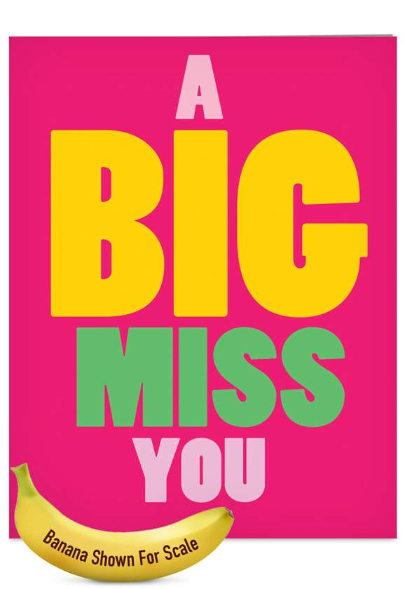 A Big Miss You: Hysterical Miss You Jumbo Greeting Card