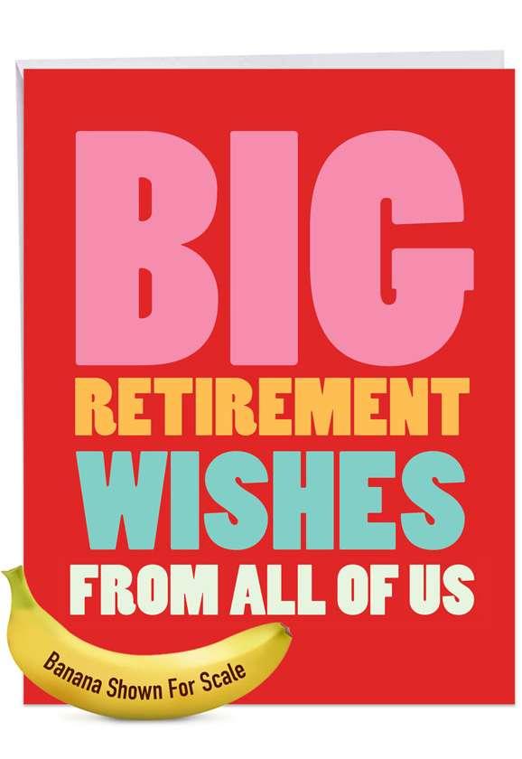 Big Retirement Wishes: Funny Retirement Big Card